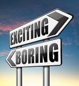 foto of exciting  - exciting or boring go for thrilling adventure and not for dull routine  - JPG