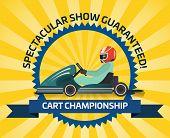 Auto Racing Spectacular Show Poster Illustration. Cart Championship, Extreme Karting Sport, Automobi poster