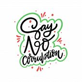 International Day Against Corruption. Say No Corruption Hand Drawn Vector Lettering. poster