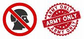 Vector No Soldiers Icon And Grunge Round Stamp Seal With Army Only Phrase. Flat No Soldiers Icon Is  poster