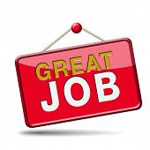 picture of job well done  - great job sign as a congratulations for good work and well done task - JPG