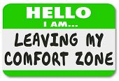Постер, плакат: Hello I Am Leaving My Comfort Zone name tag sticker to illustrate bravery and courage in going beyon