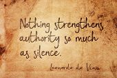 Nothing Strengthens Authority So Much As Silence - Ancient Italian Artist Leonardo Da Vinci Quote Pr poster