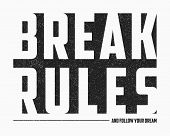 Break Rules - Text Slogan For T-shirt Design In Minimalist Style With Grunge. Typography Graphics Fo poster