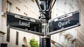 Street Sign The Direction Way To Quiet Versus Loud poster