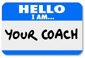 stock photo of leader  - A namtag sticker with the words Hello I Am Your Coach to represent your life advisor - JPG