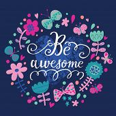 Be awesome - stylish floral card with butterflies in glamour colors