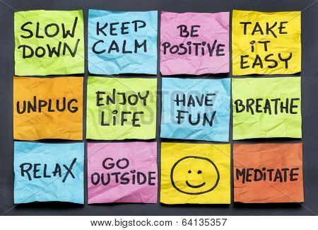 slow down, relax, take it easy, keep calm and other motivational  lifestyle reminders on colorful st poster