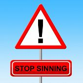 stock photo of sinful  - Stop Sinning Representing Warning Sign And Caution - JPG