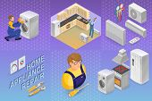 Home Appliance Repair. Isometric Repairs Concept. Home Appliance, Repairer And Professional Tools. W poster