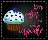 Decorative Card With Cupcakes And Positive Quote keep Calm And Eat Cupcakes, Bakery Typography Pos poster