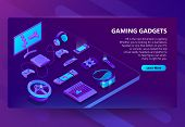 Gaming Gadgets Vector Isometric Concept Background. Modern Devices For Video Games, Headset And Glas poster