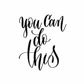 You Can Do It - Hand Lettering Inscription Text, Motivation And poster