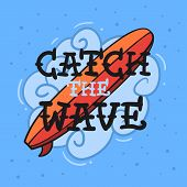 Surfing Surf Themed  With Surfboard Catch The Wave Hand Drawn Traditional Old School Tattoo Aestheti poster