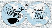 Vector Banner With Handwritten Inscription Drink Coffee And Travel The World. Illustration With Worl poster