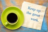 Keep up the great work - handwriting on napkin with a cup of coffee poster