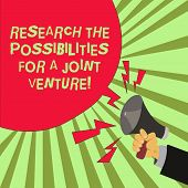 Conceptual Hand Writing Showing Research The Possibilities For A Joint Venture. Business Photo Text  poster