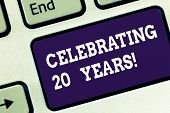 Handwriting Text Celebrating 20 Years. Concept Meaning Commemorating A Special Day Being 20 Years To poster