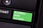 Text Sign Showing Business Man Success. Conceptual Photo Someone Achieves What It Was Intended To Ac poster