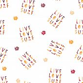 Live Love Surf Hand Drawn Vector Lettering Illustration Seamless Background. Pattern With Surfing Sl poster