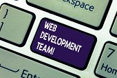 Conceptual Hand Writing Showing Web Development Team. Business Photo Showcasing A Team Of Developers poster