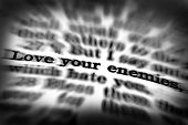pic of scriptures  - Detail closeup of Scripture quote Love Your Enemies - JPG
