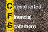 foto of statements  - Business Acronym CFS as Consolidated Financial Statement - JPG