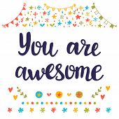You Are Awesome. Inspirational Quote. Hand Drawn Lettering. Motivational Poster poster