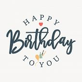 Lettering Emblem Happy Birthday To You Concept Design. Letter Happy Birthday For Design Greeting Car poster