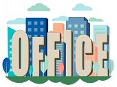 Letters, The Word Office Is Inserted Into The City, Office Buildings. In Minimalist Style Cartoon Fl poster
