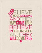 Постер, плакат: Motivating Quotes Believe in your dreams and they may come true Believe in yourself and they wil