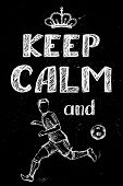 Keep Calm And Play Soccer , poster