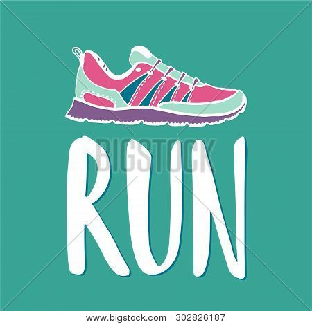poster of Run Lettering. Running Typography. Sport Motivation Quote. Motivational Poster For Gym, Phrase For T