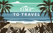 Time To Travel Summer Holidays Vacation Seascape Landscape Seascape Ocean Sea Beach, Coast, Palm Lea poster