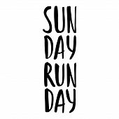 Sunday Run Day Lettering. Running Typography. Sport Motivation Quote. Motivational Poster For Gym, P poster