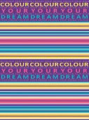 Horizontal Seamless Grunge Brush Striped Pattern. Colorful Stripes With Color Your Dream Text Backgr poster
