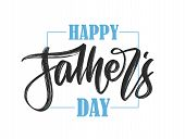 Hand Drawn Calligraphic Brush Type Lettering Composition Of Happy Fathers Day On White Background. poster