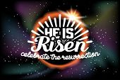 He is risen, celebrate the resurrection. Easter lettering card with color space background.  poster