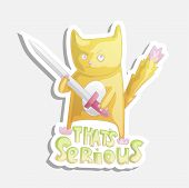 Cute Cartoon Cat With Sword Illustration. Funny Cat With Phrase That Is Serious. Funny Cartoon Cat S poster