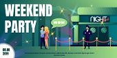 Weekend Party In Nightclub Flat Vector Ad Banner Or Poster. Happy, Young Couple Walking On Night Cit poster