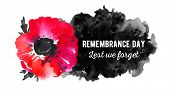Remembrance Day Design Concept. Poppy Flower With Black Spot And Title. Hand Drawn Watercolor Sketch poster
