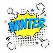 Comic Lettering Winter In The Speech Bubbles Comic Style Flat Design. Dynamic Pop Art Vector Illustr poster