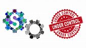Mosaic Financial Gears And Distressed Stamp Seal With Under Control Text. Mosaic Vector Is Formed Fr poster