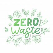 Zero Waste. Lettering Text Eco Green Illustration. Zero Waste For Concept Design. Zero Waste, Eco Fr poster