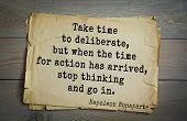 Постер, плакат: French emperor great general Napoleon Bonaparte 1769 1821 quote Take time to deliberate but whe