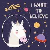 Hand Drawn Vector Illustration Of A Cute Funny Unicorn In Space, With Comet, Ufo, Lettering Quote I  poster