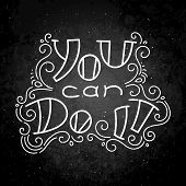 You Can Do It.hand Drawn Modern Image With Hand-lettering And Decoration Elements On Blackboard. Ins poster