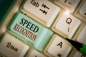 Writing Note Showing Speed Recognition. Business Photo Showcasing Technology Used To Detect And Reco poster