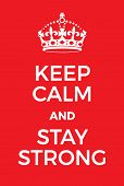 Keep Calm And Stay Strong Poster poster