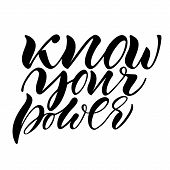 Know Your Power. Isolated Vector, Calligraphic Phrase. Hand Calligraphy. Modern Design For Logo, Pri poster